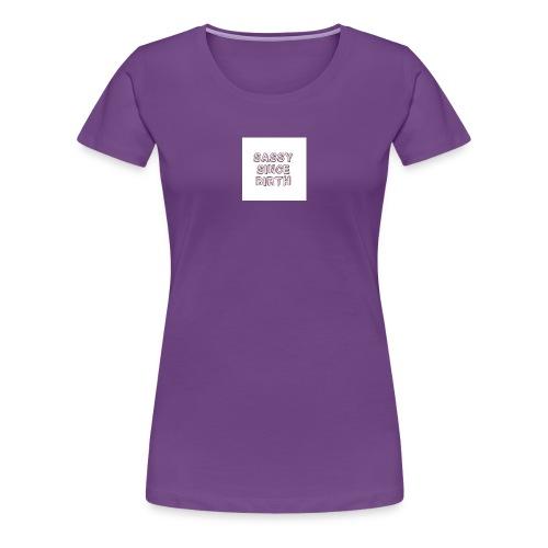 Sassy - Women's Premium T-Shirt