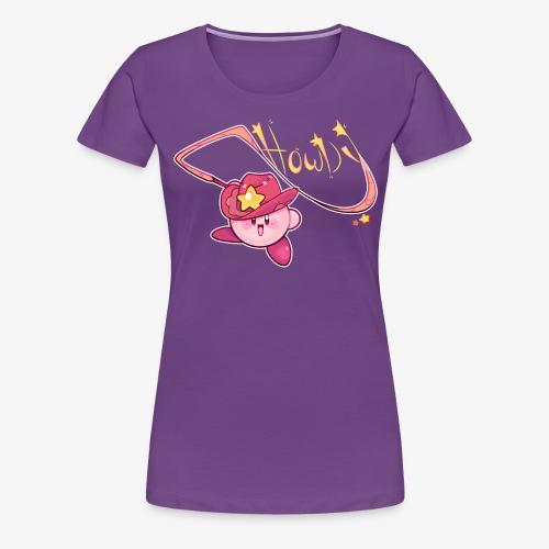 HOWDY - Women's Premium T-Shirt