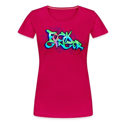 fck cancer - Women's Premium T-Shirt