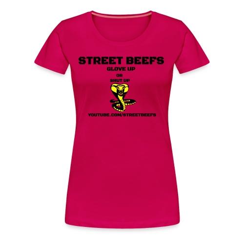 STREET BEEFS GLOVE UP OR SHUT UP - Women's Premium T-Shirt