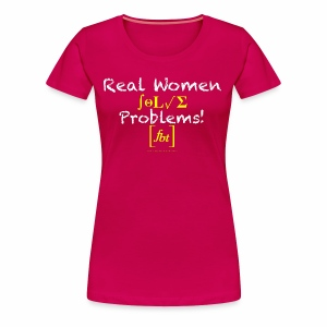Real Women Solve Problems! [fbt] - Women's Premium T-Shirt