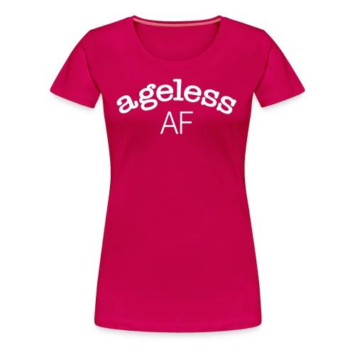 Ageless AF - Women's Premium T-Shirt