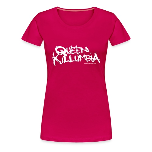 Queen Killumbia - White Logo - Women's Premium T-Shirt