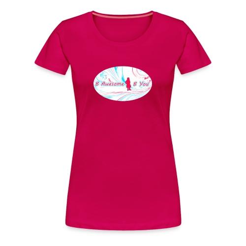 B Awesome B You - Women's Premium T-Shirt