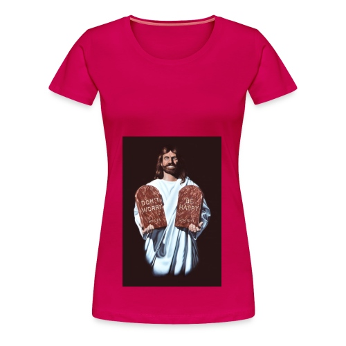 Don't Worry ~ Be Happy - Women's Premium T-Shirt