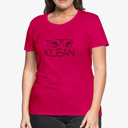 TOO KLEAN BLACK LOGO - Women's Premium T-Shirt