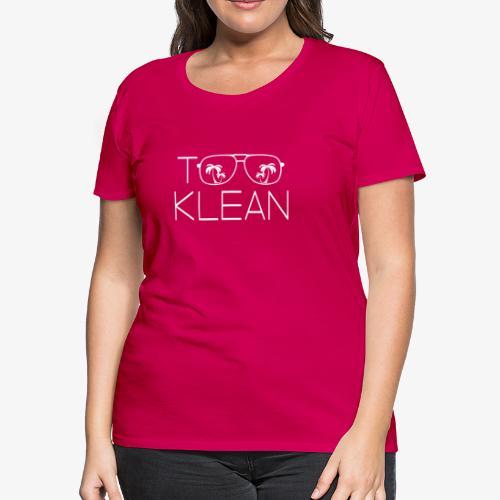 TOO KLEAN WHITE LOGO - Women's Premium T-Shirt