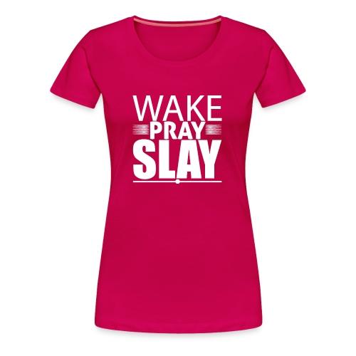 wakeprayslay - Women's Premium T-Shirt