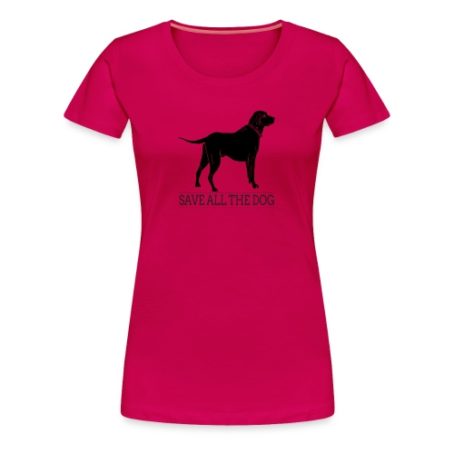 save all the dog - Women's Premium T-Shirt