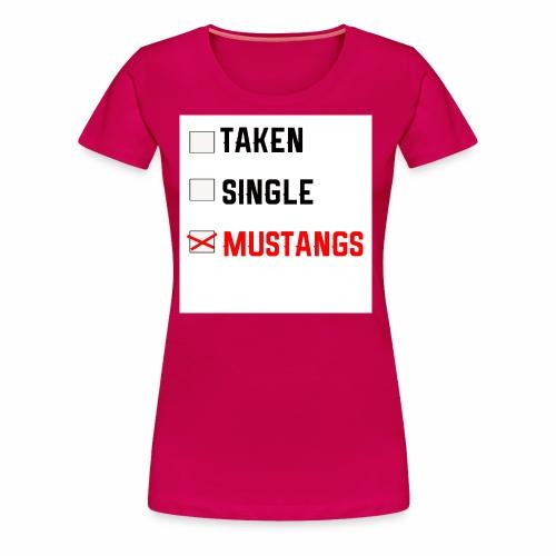 Taken-Single-Mustangs - Women's Premium T-Shirt