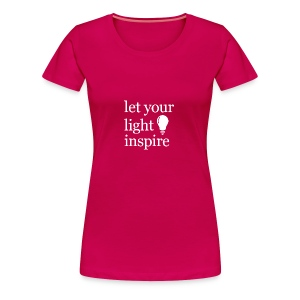 Let Your Light Inspire Tee (white font) - Women's Premium T-Shirt