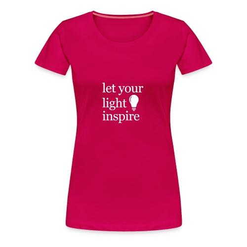 Let Your Light Inspire Tee (white font) - Women's Premium T-Shirt