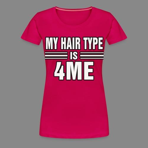 Hair Type 4ME - Women's Premium T-Shirt