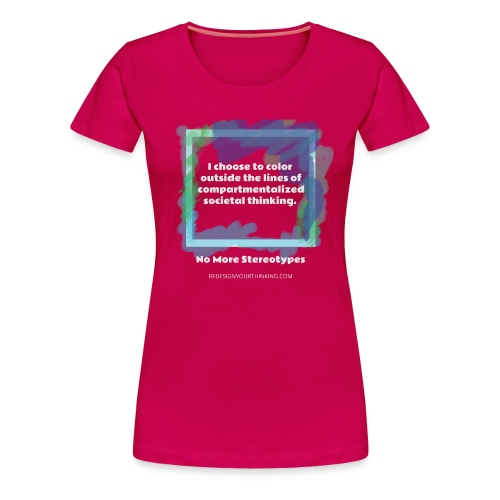 Color Outside the Lines! - Women's Premium T-Shirt