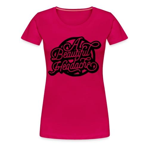 a beautiful headache - Women's Premium T-Shirt