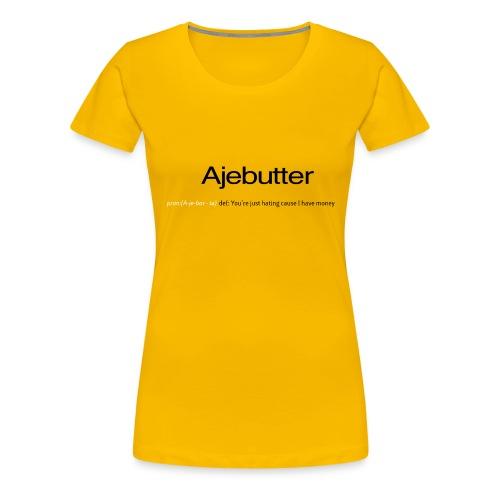 ajebutter - Women's Premium T-Shirt