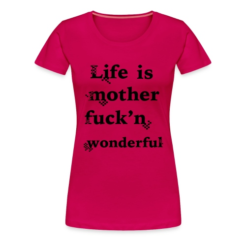 wonderful life - Women's Premium T-Shirt