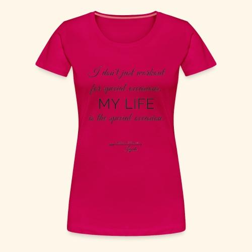 My Life Occasion - Women's Premium T-Shirt