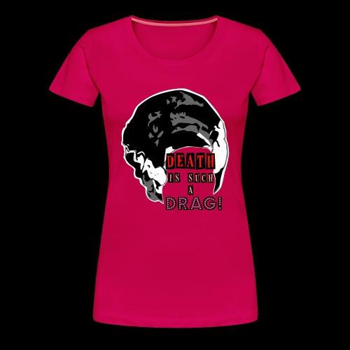 Death is a Drag Bride - Women's Premium T-Shirt