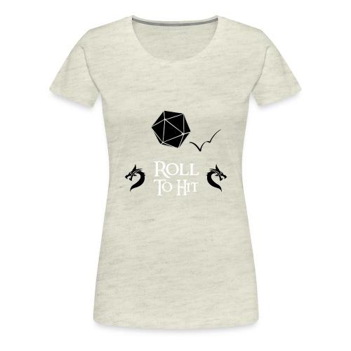 Roll to Hit - Women's Premium T-Shirt