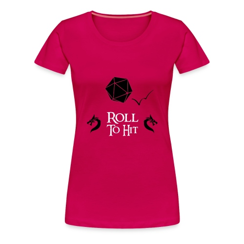 Roll to Hit - Women's Premium T-Shirt