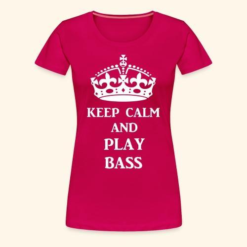 keep calm play bass wht - Women's Premium T-Shirt