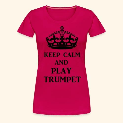 keep calm play trumpet bl - Women's Premium T-Shirt