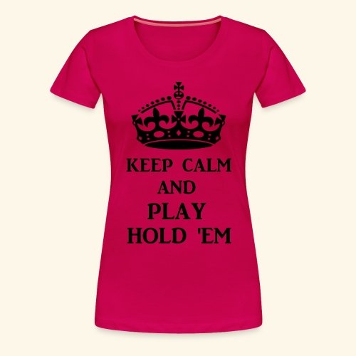 keep calm play hold em bl - Women's Premium T-Shirt