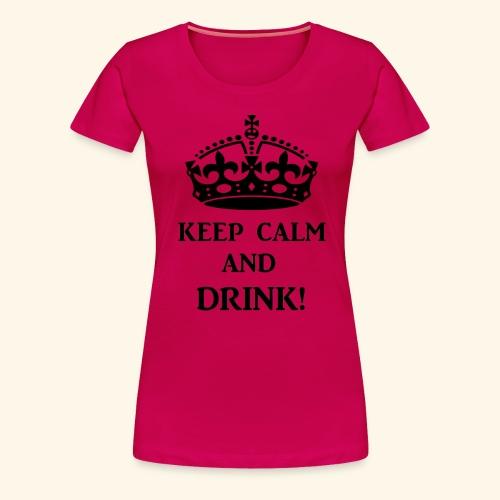 keep calm drink blk - Women's Premium T-Shirt