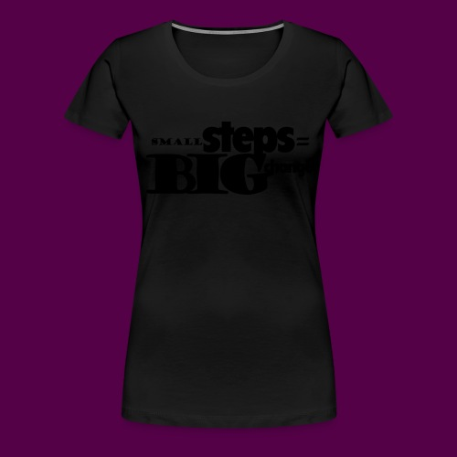 small steps black - Women's Premium T-Shirt