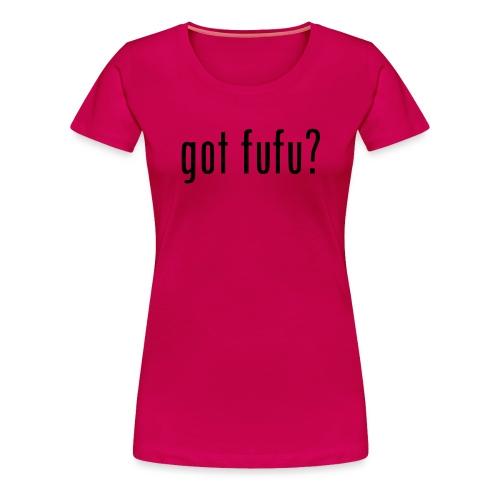 gotfufu-black - Women's Premium T-Shirt