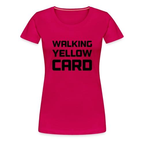 Walking Yellow Card Women's Tee - Women's Premium T-Shirt
