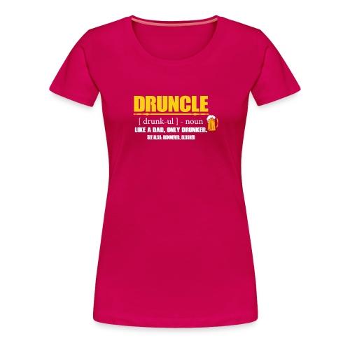 DRUNCLE DRUNCLE - Women's Premium T-Shirt