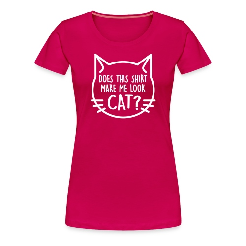 Does this shirt make me look cat? - Women's Premium T-Shirt