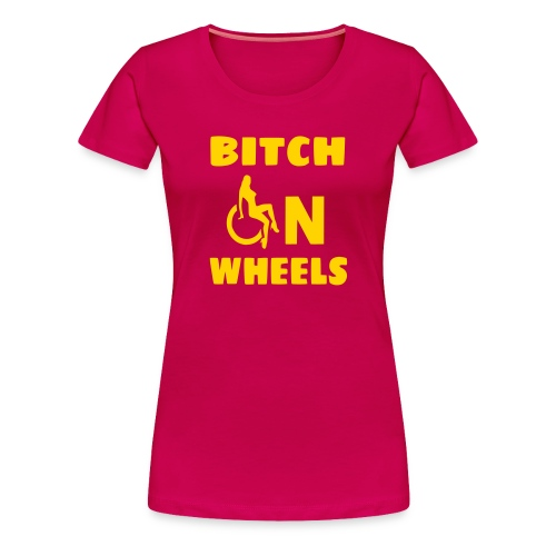 Bitch on wheels, wheelchair humor, roller fun - Women's Premium T-Shirt