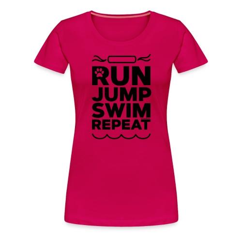 Run Jump Swim Repeat - black imprint - Women's Premium T-Shirt