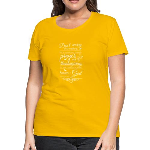 philippians 4:6 - Women's Premium T-Shirt