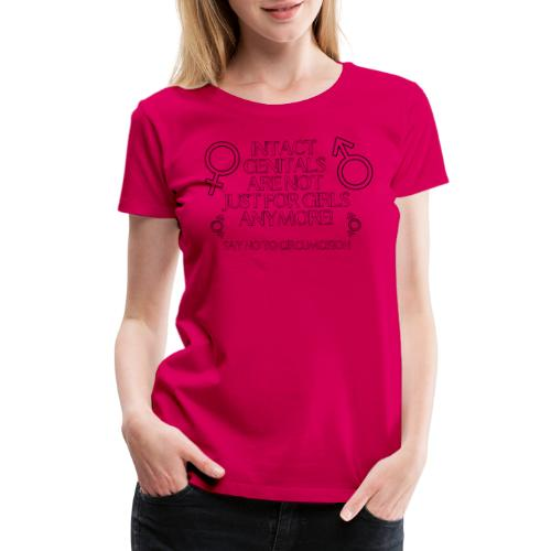 Intact Genitals Are Not Just For Girls Black - Women's Premium T-Shirt