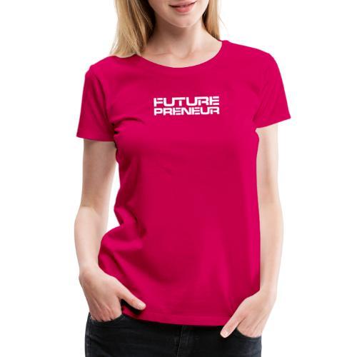 Futurepreneur (1-Color) - Women's Premium T-Shirt