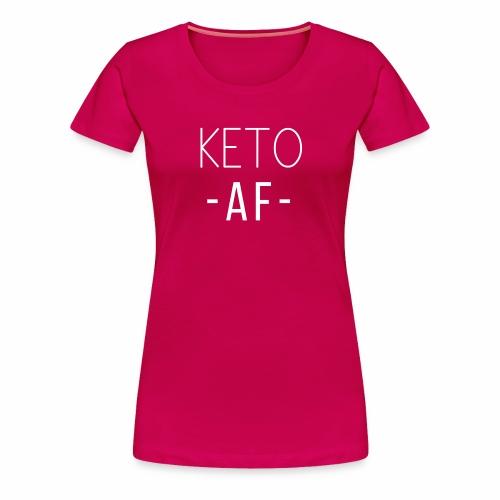 Keto AF - Women's Premium T-Shirt