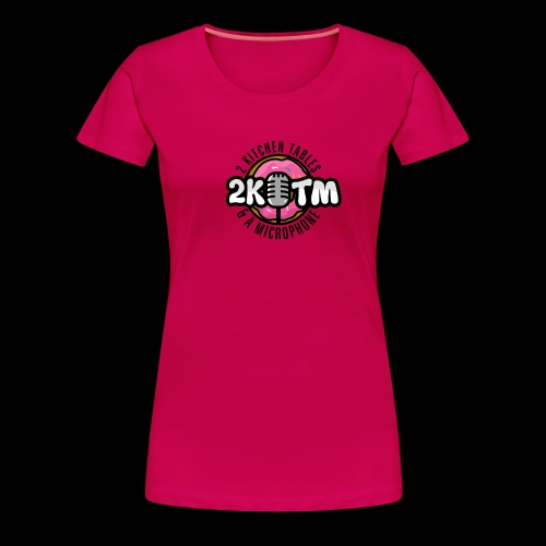 Two Kitchen Tables & A Microphone - Women's Premium T-Shirt