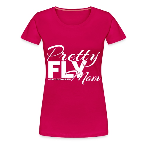 Pretty FLY Mom - Women's Premium T-Shirt
