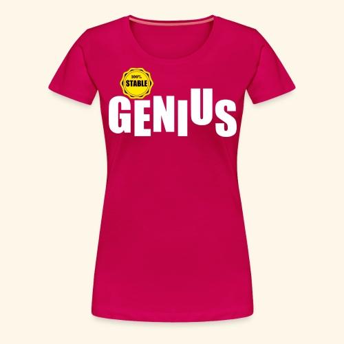 100% stable genius - Women's Premium T-Shirt