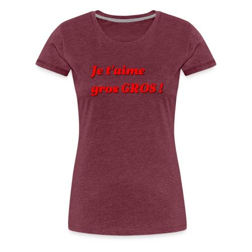 je t aime gros - Women's Premium T-Shirt
