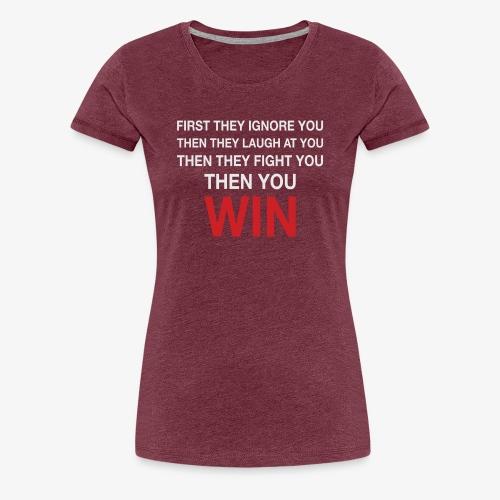 Then You Win T Shirt - Women's Premium T-Shirt