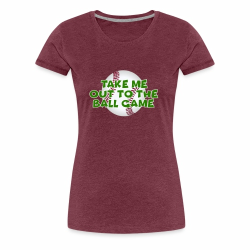 Take me out to the ball game - Women's Premium T-Shirt