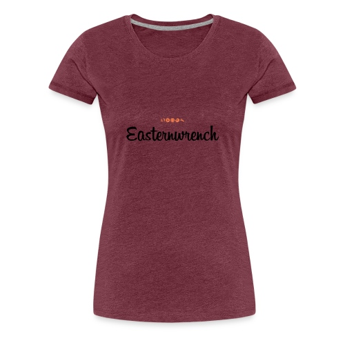 EasternWrench - Women's Premium T-Shirt