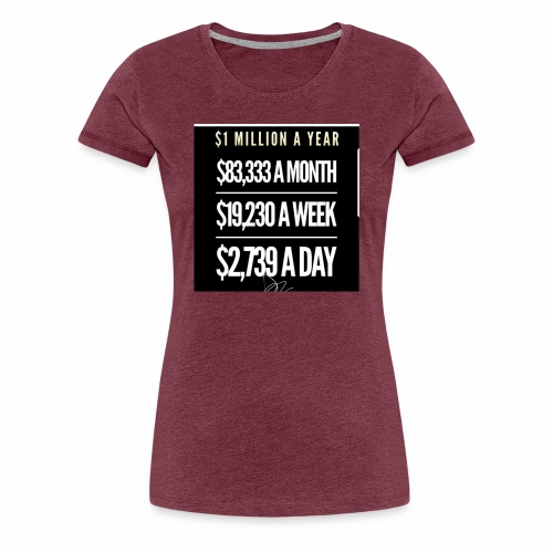 Million Dollar Tee - Women's Premium T-Shirt