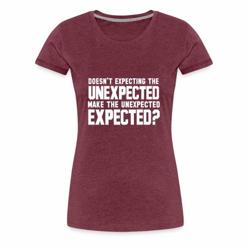 The Unexpected - Women's Premium T-Shirt