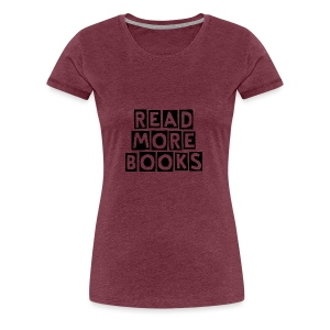 Read More Books - Women's Premium T-Shirt